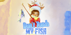 Hra - Don't Touch My Fish